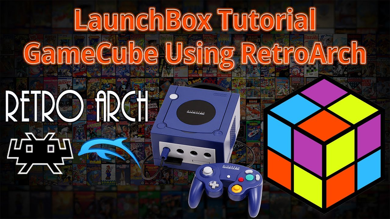 Nintendo GameCube Using RetroArch - LaunchBox Tutorials