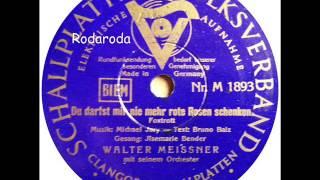 Du darfst mir nie mehr rote Rosen schenken   Walter Meissner mit Ilsemarie Bender