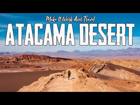 DRIEST PLACE ON THE PLANET - Atacama Desert, Chile Travel Guide