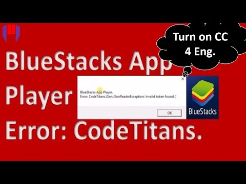 BlueStacks App Player   CodeTitans JSon JSonReaderException Invaild token found