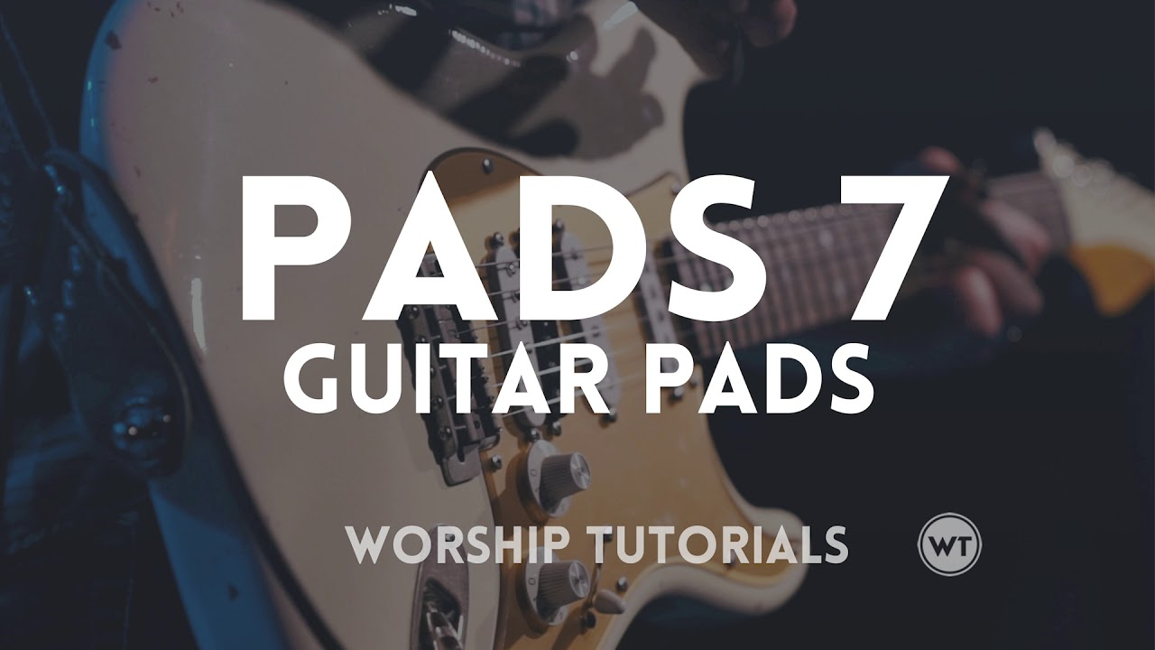 Pads 7 guitar pads quick demo youtube pads 7 guitar pads quick demo worship tutorials baditri Images