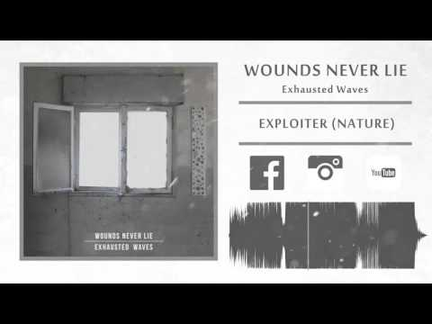 Wounds Never Lie - EXPLOITER (NATURE)[New Song 2016]