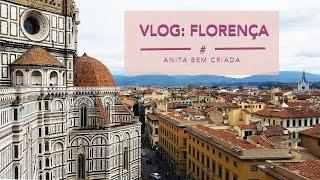 Vlog de viagem: Florença, Itália (highlights, restaurantes, gelatos, etc | Anita Bem Criada