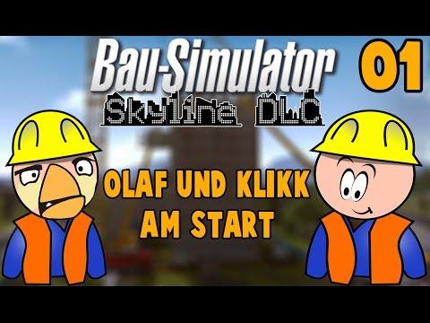 Bau Simulator 2015 Skyline DLC #01 OLaf & Klikk am Start ★ Lets Play BAU SIMULATOR 2015  