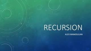 What is Recursion - Alex Mamoulian