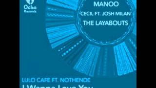 Lulo Cafe ft. Nothende - I Wanna Love You (The Layabouts Future Retro Vocal Mix )
