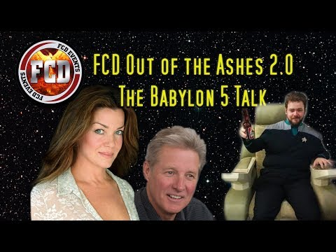 FCD Out of the Ashes 2.0  Babylon 5 Talk Claudia Christian and Bruce Boxleitner