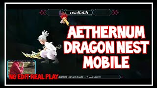 AETHERNUM Dragon Nest Mobile