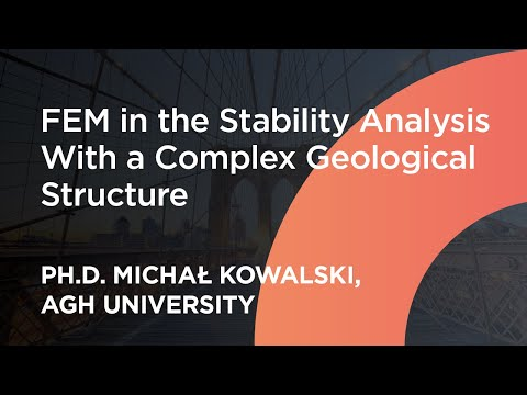 Case Study: FEM in the Stability Analysis With a Complex Geological Structure