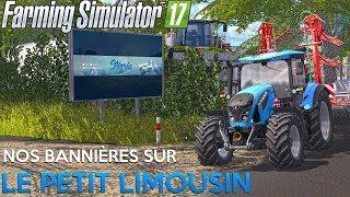 NOS BANNIÈRES SUR LA MAP ! Farming Simulator 17 !