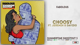 Fabolous - Choosy Ft. Jeremih & Davido (Summertime Shootout 3)
