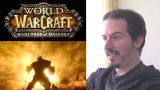 WORLD OF WARCRAFT: WARLORDS OF DREANOR - Cinematic Trailer REACTION & THOUGHTS