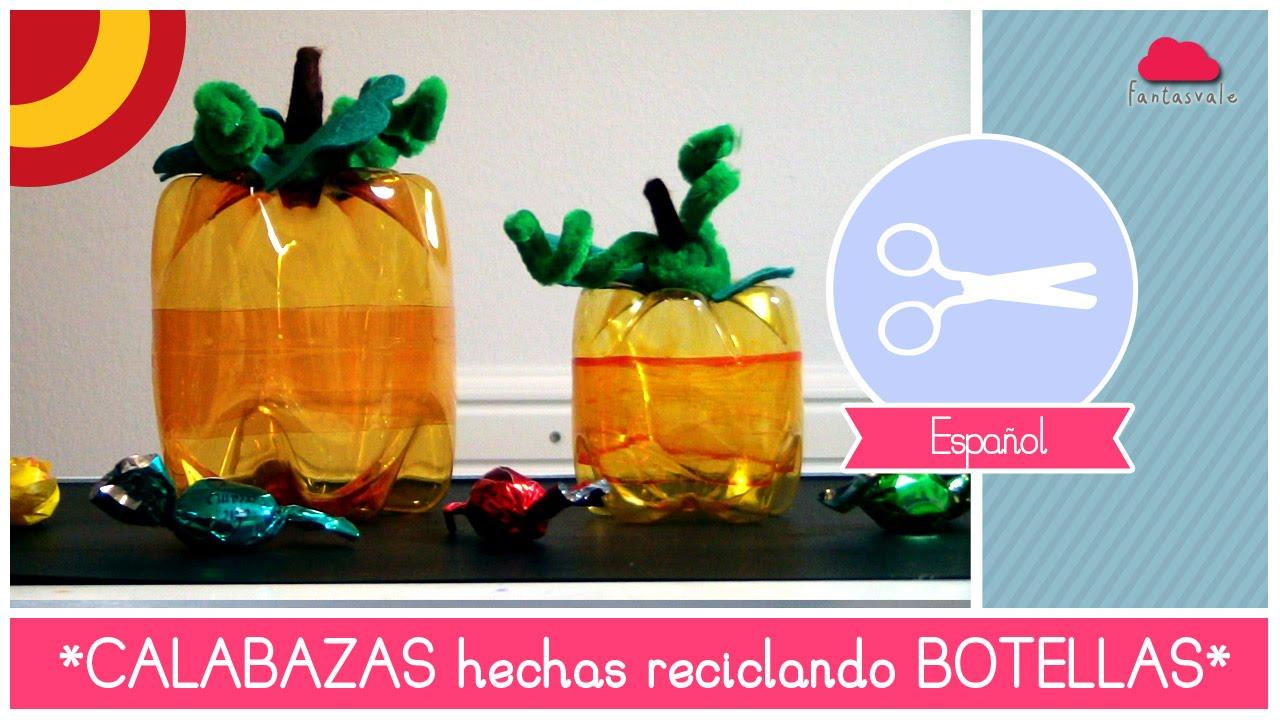 Como reciclar botellas de plastico para hacer CALABAZAS de Halloween ...