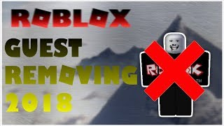 Roblox is Removing GUEST?! | *NOT FAKE*!!! | 2018
