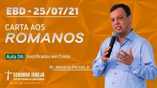 EBD - 25/07/2021 - 09h - Pr. Honório Portes Jr. - Carta aos Romanos