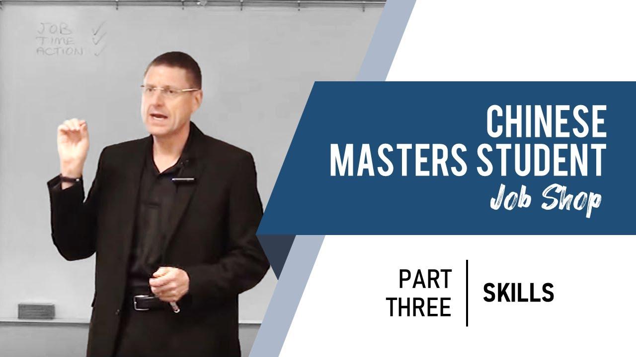 chinese masters students job shop part skills chinese masters students job shop part 3 skills