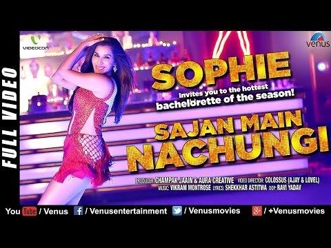 Sajan Main Nachungi - Sophie's Hot Bachelorette | Latest HD | Singles Top Chart EPISODE 16