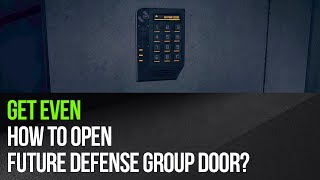 Get Even How To Open Future Defense Group Door