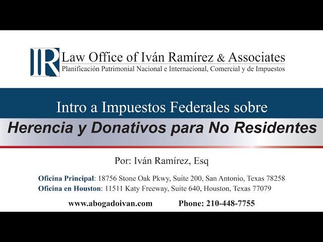 Intro a Impuestos Federales sobre Herencia y Donativos para No-Residentes de EUA