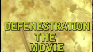 DEFENESTRATION THE MOVIE