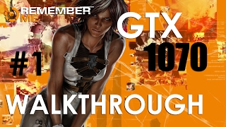 REMEMBER ME | WALKTHROUGH #1 | GTX 1070 | ULTRA