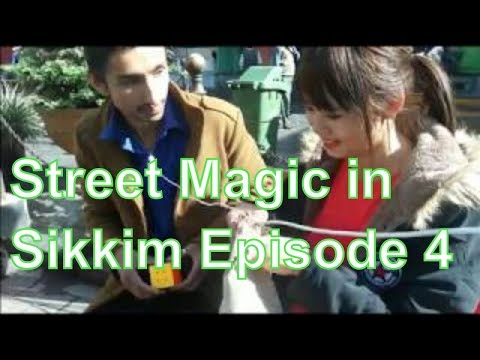 Street Magic in Sikkim, India Episode 4 (Self Hypnosis for free mind at the end)