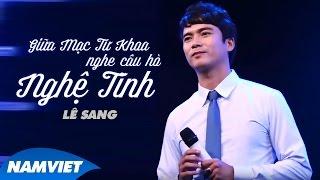 Giữa Mạc Tư Khoa Nghe Câu Hò Nghệ Tĩnh - Lê Sang (MV OFFICIAL)