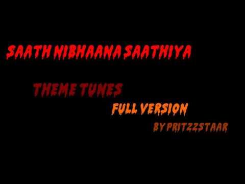 Saath Nibhaana Saathiya Theme Tunes HQ