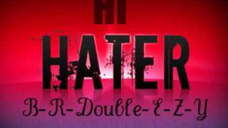 Hi Hater- B-R-Double-E-Z-Y.