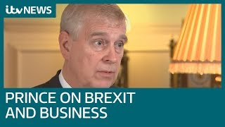 Prince Andrew on Brexit, Trump and business | ITV News