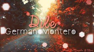 Dile - German Montero (Me Seguiras Buscando) || Letra&Descarga|| Estrenos 2015/ Musica De Banda