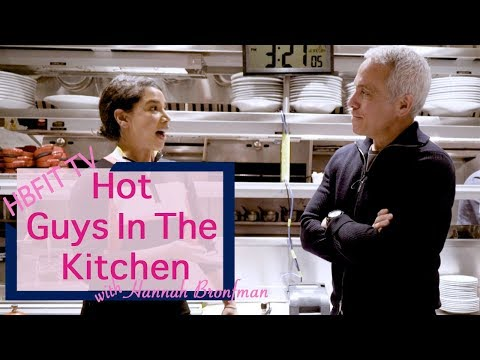 Hot Guys in The Kitchen with Geoffrey Zakarian | HBFIT TV with Hannah Bronfman