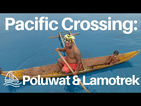 Pacific Crossing: Sailing to Poluwat & Lamotrek - SailingWithAndy Ep. #11