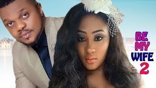 Be My Wife Season 2  - Latest Nigerian Nollywood Movie