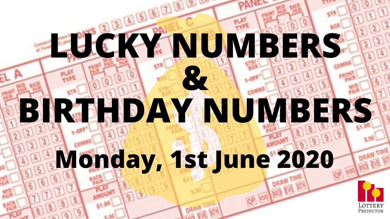 Lottery Lucky Numbers And Birthday Numbers June 1st 2020 Youtube