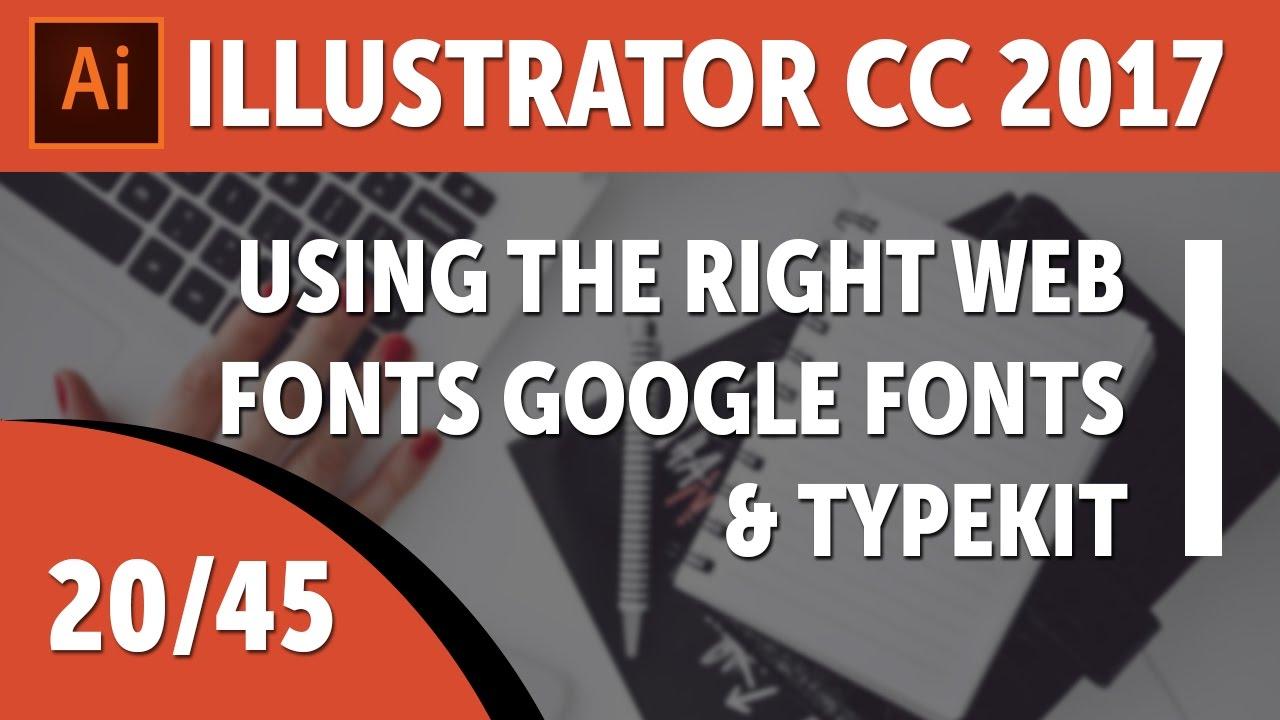 Using the right web fonts Google Fonts & Typekit - Adobe Illustrator CC 2017 [20/45]