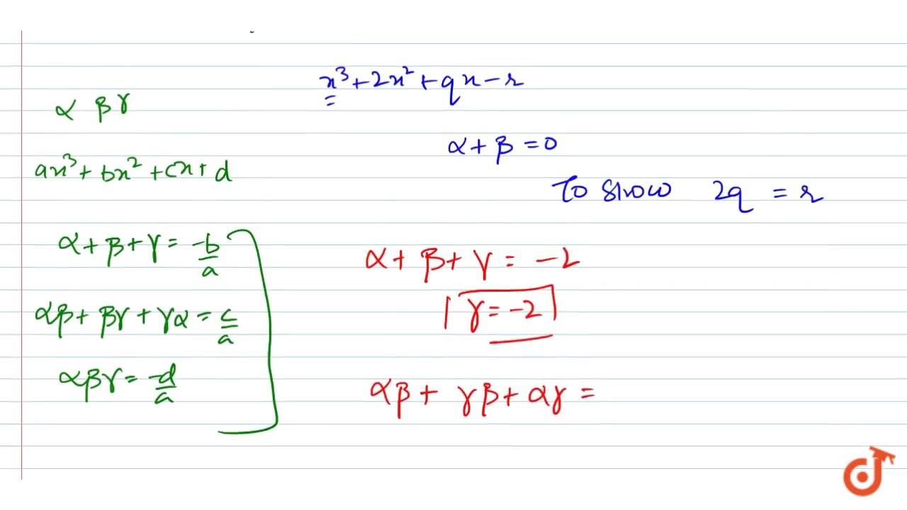 If `alpha,beta gamma are zeroes of polynomial x^3+2x^2+qx-r=0 &  alpha+beta=0 then show 2q=r