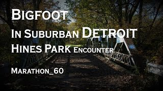 Bigfoot in Suburban Detroit. Marathon 60