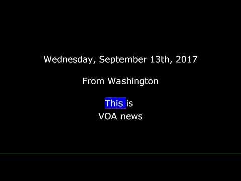 VOA news for Wednesday, September 13th, 2017