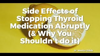 Side Effects of Stopping Thyroid Medication Abruptly (& Why you Shouldn't do it)