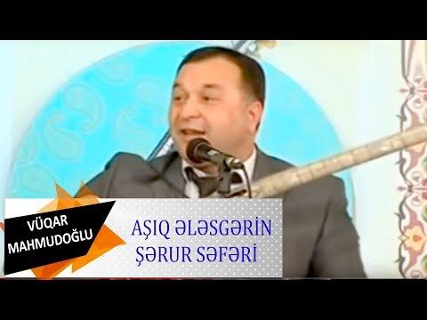 Asiq Vuqar Mahmudoglu Asiq Elesgerin Sherur Seferi