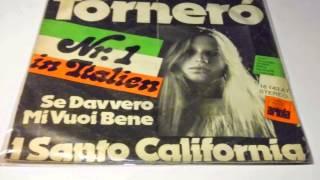 "TORNERO I Santo California  Se Davvero Mi Vuoi Bene PLAK RECORD 7"""