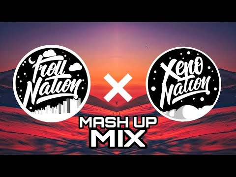 TROLL NATION × XENO NATION Mashup Mix Collaboration 🔥