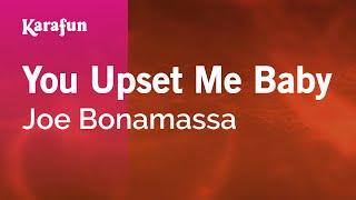 Karaoke You Upset Me Baby Joe Bonamassa