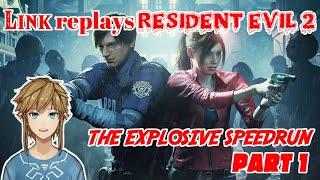 Link replays Resident Evil 2 - The Explosive Speedrun - part 1