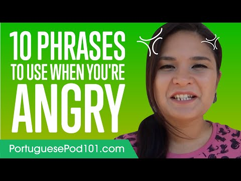 10 Portuguese Phrases to Use When You&39;re Angry