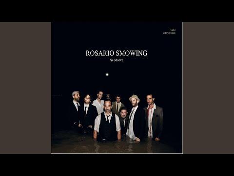 rosario smowing se mueve