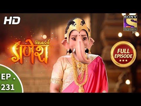 Vighnaharta Ganesh - Ep 231 - Full Episode - 10th July, 2018