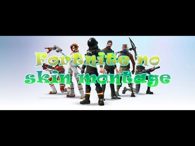 Fortnite no skin montage