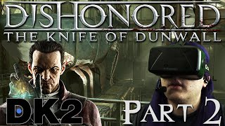 Oculus Rift DK2 - Dishonored: Knife of Dunwall -2- Settings